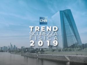 Trend sicurezza fisica 2019