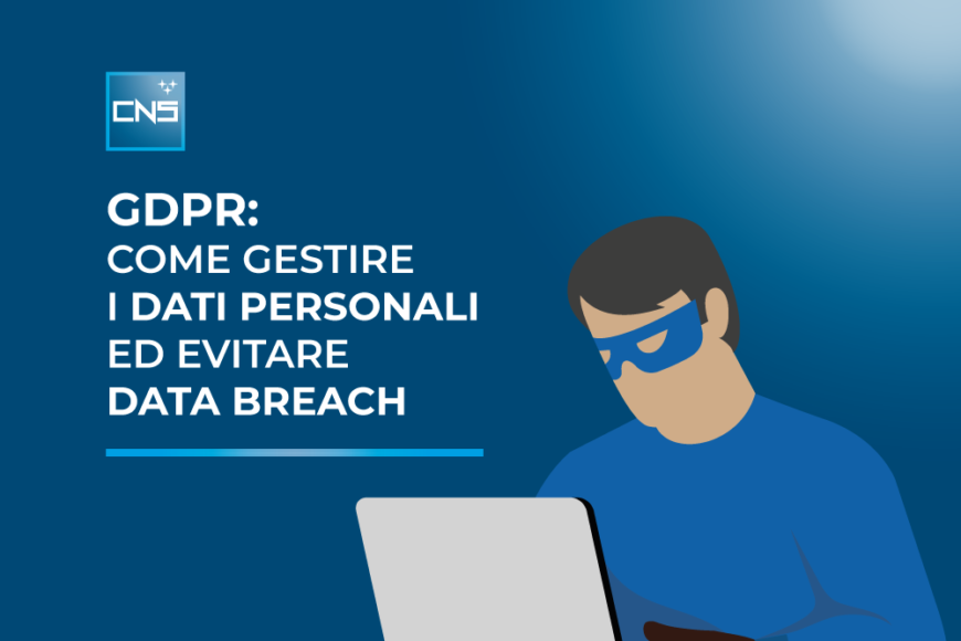 GDPR: come gestire i dati personali ed evitare data breach
