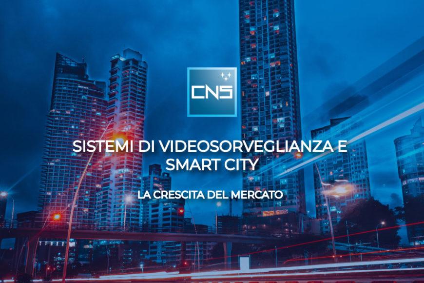 Sistemi di videosorveglianza e smart city: la crescita del mercato