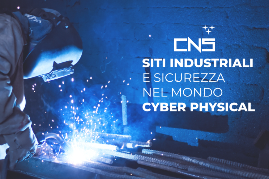 Siti industriali e sicurezza nel mondo cyber physical