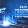 Siti industriali e sicurezza nel mondo cyber physical