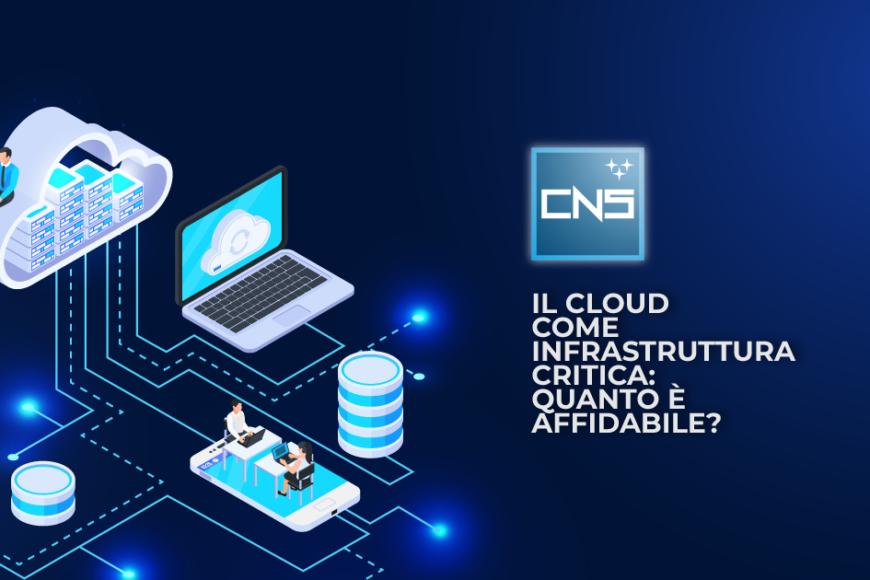Il Cloud come infrastruttura critica: quanto è affidabile?