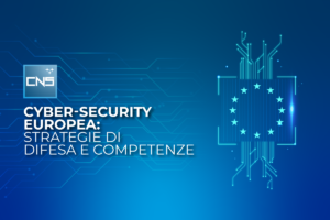 Cyber-security europea: strategie di difesa e competenze