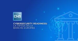 Cybersecurity readiness: la difesa delle banche europee
