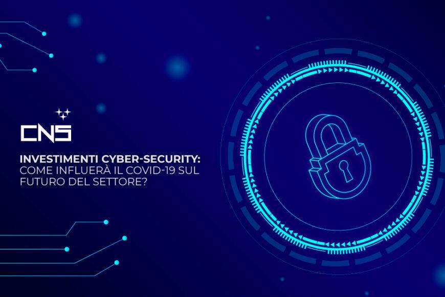 Investimenti cyber-security: come influirà il COVID-19 sul futuro del settore?