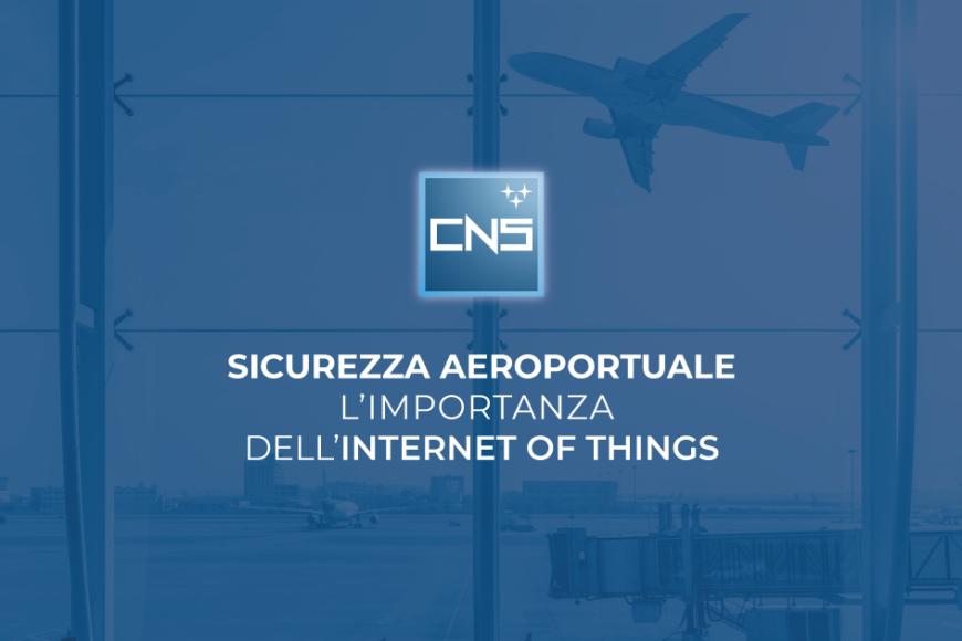 Sicurezza aeroportuale: l'importanza dell'Internet of Things