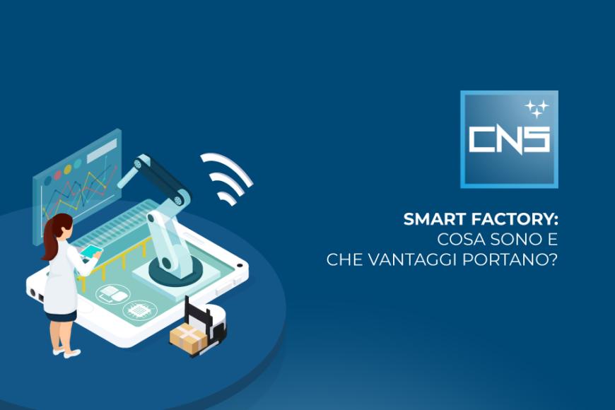 Smart Factory: cosa sono e che vantaggi portano?