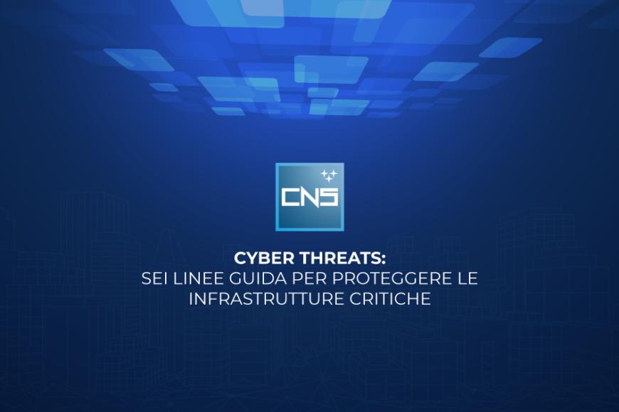 Cyber Threats: Sei linee guida per proteggere le Infrastrutture Critiche