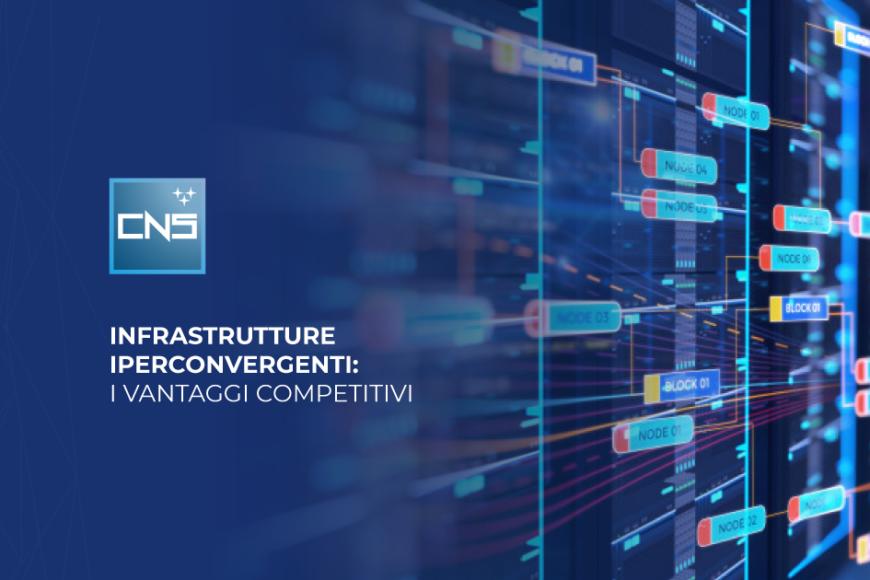 Infrastrutture Iperconvergenti: i vantaggi competitivi