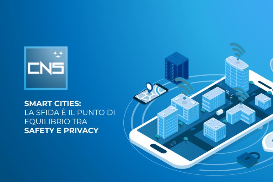 Smart cities: la sfida è il punto di equilibrio tra safety e privacy