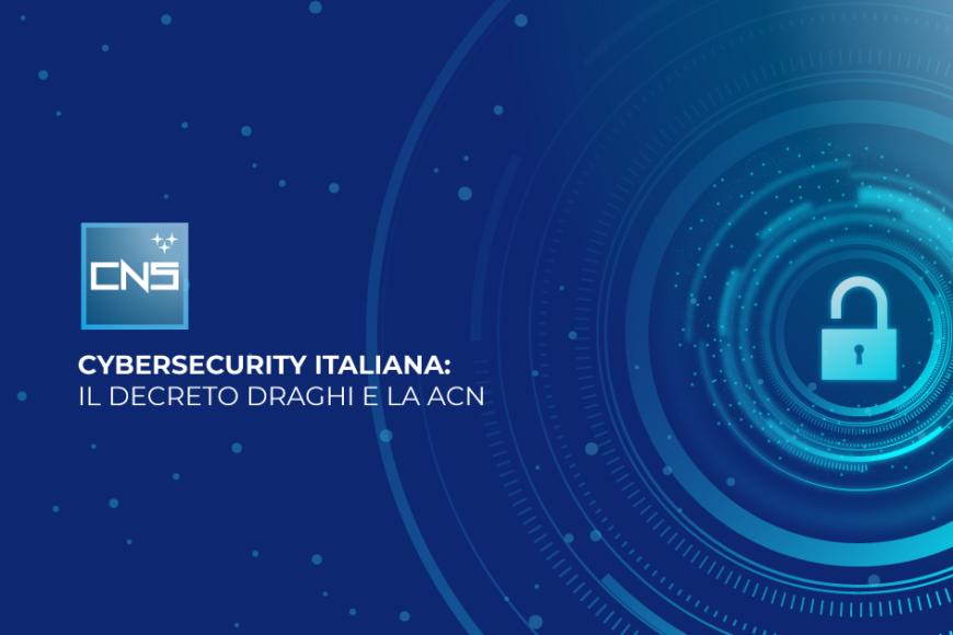 Cybersecurity italiana: il decreto Draghi e la ACN