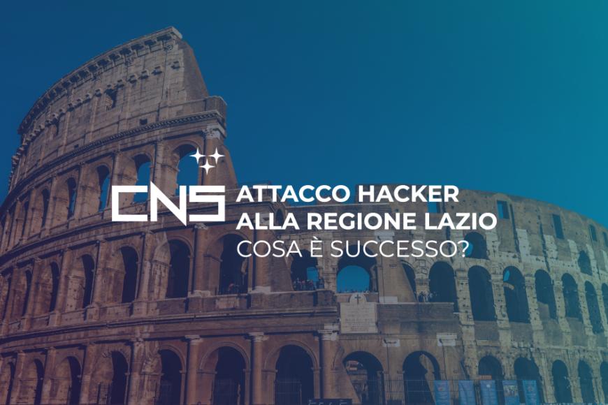 Attacco hacker alla regione Lazio: cosa è successo?