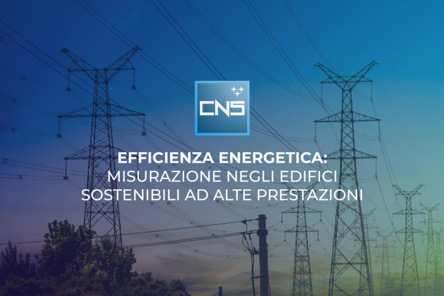Efficienza energetica: misurazione negli edifici sostenibili ad alte prestazioni